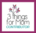 3 things for mom